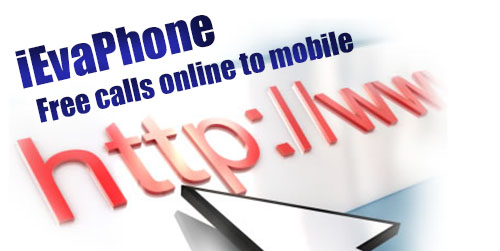 Free calls online to mobile on iEvaPhone